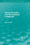 Social Evolution & Sociological Categories - Paul Q. Hirst