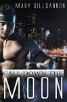 Call Down the Moon - Mary Gillgannon