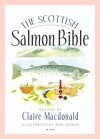 The Scottish Salmon Bible - Claire Macdonald, Bob Dewar