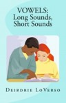 VOWELS: Long Sounds, Short Sounds - Deirdrie LoVerso