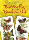 Twelve Old-Time Butterfly Bookmarks (Dover Bookmarks) - Maggie Kate