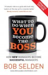 What to Do When You Become the Boss - Bob Selden