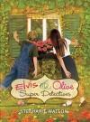 Elvis & Olive: Super Detectives - Stephanie Watson