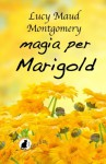 Magia per Marigold (Italian Edition) - Lucy Maud Montgomery