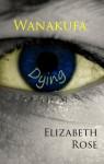 Wanakufa (Dying) - Elizabeth Rose