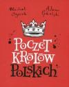 Poczet królów polskich - Michał Ogórek, Adam Pękalski