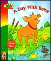 A Day with Babe [With Pull-Out Poster] - Susan Kassirer, Matthew Payne, Jan Gerardi