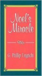 Noel's Miracle - G. Phillip Ungricht, Tristan Tolman