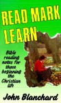 Read Mark Learn: Bible Reading Notes for Those Beginning the Christian Life - John Blanchard