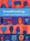 Good Thinking: A Guide to Qualitative Research - Wendy Gordon