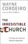The Irresistible Church - Wayne Cordeiro