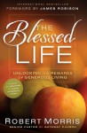 The Blessed Life: The Simple Secret of Achieving Guaranteed Financial Results - Robert Morris, James Robison