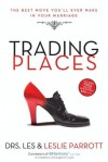 Trading Places: The Best Move You'll Ever Make in Your Marriage - Les Parrott