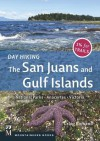 Day Hiking: The San Juan and Gulf Islands: National Parks, Anacortes, Victoria - Craig Romano