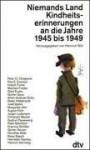 NiemandsLand. Kindheitserinnerungen an die Jahre 1945 bis 1949. - Various, Jürgen Starbertty