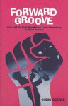Forward Groove: Jazz and the Real World from Louis Armstrong to Gilad Atzmon - Chris Searle