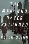 Man Who Never Returned, The - Peter Quinn