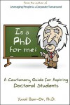 Is a PhD for Me? Life in the Ivory Tower: A Cautionary Guide for Aspiring Doctoral Students - Yuval D. Bar-Or