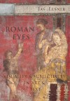 Roman Eyes: Visuality and Subjectivity in Art and Text - Jas Elsner