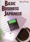 Basic Business Japanese: Textbook - Nancy Young, John Young