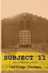 Subject 11 - Jeffrey Thomas