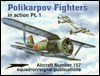 Polikarpov Fighters in Action, Pt.1 - Aircraft No. 157 - Hans-Heiri Stapfer