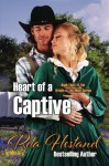 Heart of a Captive (Brides of the West) (Volume 8) - Rita Hestand