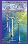 Crisis Energetica: El Futuro de los Combustibles Fosiles - Daniel Faust, Jose Maria Obregon