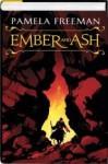 Ember And Ash - Pamela Freeman