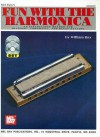 Fun with the Harmonica: An Instruction Method for Diatonic, Chromatic, and Blues Styling [With CD and DVD] - William Bay