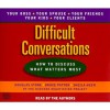 Difficult Conversations: How to Discuss What Matters Most - Douglas Stone, Bruce Patton, Sheila Heen, Douglas Stone, Bruce Patton, Sheila Heen, Bantam Doubleday Dell Audio