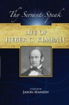 Life of Heber C. Kimball: The Father and Founder of the British Mission (Thy Servants Speak) - Orson F. Whitney