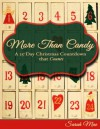 More Than Candy: A 25-Day Christmas Countdown that Counts - Sarah Mae