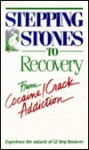 Stepping Stones to Recovery from Cocaine/Crack Addiction - James Jennings, Mary L.