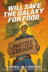 Will Save The Galaxy For Food - Yahtzee Croshaw, Em Gist