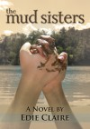 The Mud Sisters - Edie Claire