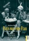 Paris war eine Frau - Andrea Weiss