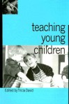 Teaching Young Children - Tricia David