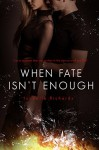 When Fate Isn't Enough (When Fates Collide Series Book 2) - Isabelle Richards