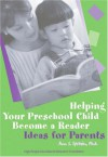 Helping Your Preschool Child Become a Reader - Ann S. Epstein