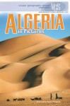 Algeria in Pictures (Visual Geography. Second Series) - Francesca Davis DiPiazza