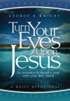 Turn Your Eyes Upon Jesus - George R. Knight