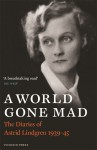 A World Gone Mad: The Diaries of Astrid Lindgren, 1939-45 - Astrid Lindgren
