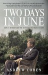 Two Days in June: John F. Kennedy and the 48 Hours that Made History - Andrew Cohen
