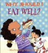 Why Should I Eat Well? - Claire Llewellyn