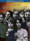 Why Did the Holocaust Happen? (Moments in History) - Sean Sheehan