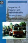 Integration of Transport and Trade Facilitation: Selected Regional Case Studies - T.R. Lakshmanan, William P. Anderson