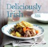 Deliciously Irish: Recipes Inspired by the Rich History of Ireland - Nuala Cullen