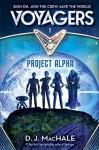 Voyagers: Project Alpha (Book 1) - D. J. MacHale