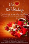 We (Heart) the Holidays: A recipe collection - Karen Akins, Donna Alward, DD Ayres, Sarah Castille, Tiffany Clare, Manda Collins, Lilly Dalton, Elizabeth Essex, Darynda Jones, Kieran Kramer